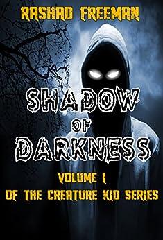 Shadow of Darkness: Volume I of the Creature Kid Series by [Freeman, Rashad]