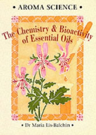 Aroma Science: The Chemistry and Bioactivity of Essential Oils