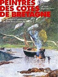 Peintres des côtes de Bretagne : Tome 4, De Quimper à Concarneau, de Pont-Aven à l'anse du Pouldu