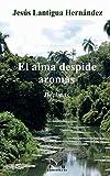 El alma despide aromas (Spanish Edition)
