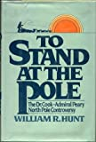 To Stand at the Pole, William R. Hunt, 0812827732
