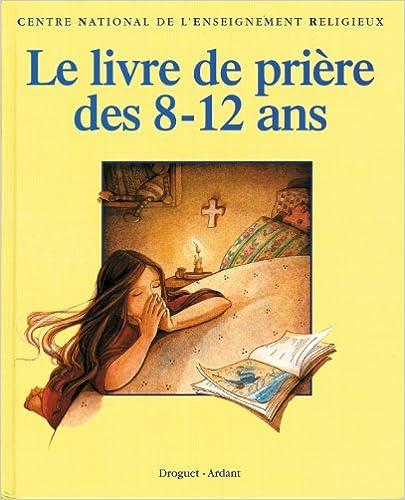 Livre gratuits Le livre de prière des 8-12 ans epub, pdf