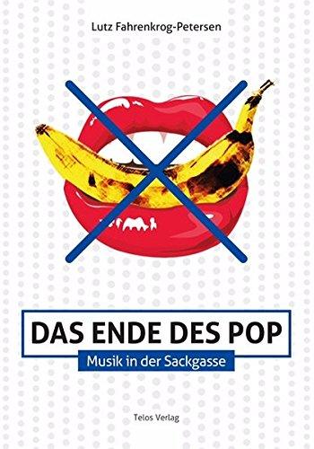 Das Ende des Pop: Musik in der Sackgasse