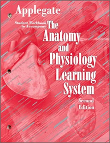 The Anatomy and Physiology Learning System: Textbook with Student ...