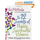12 Secrets of Highly Successful Women, The: A Portable Life Coach for Creative Women