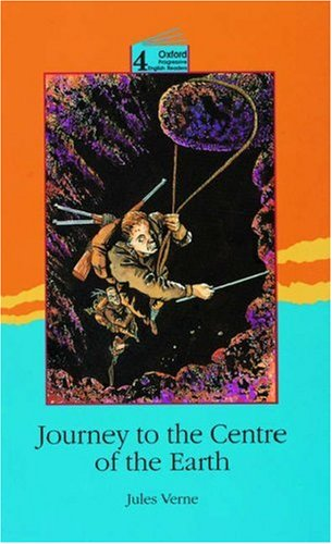 Journey to the Center of the Earth (Oxford Progressive English Readers)