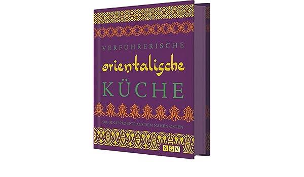 Verfuhrerische Orientalische Kuche 9783625183273 Amazon Com Books