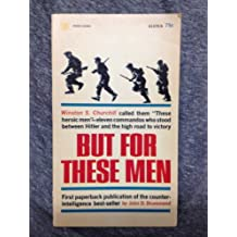 BUT FOR THESE MEN