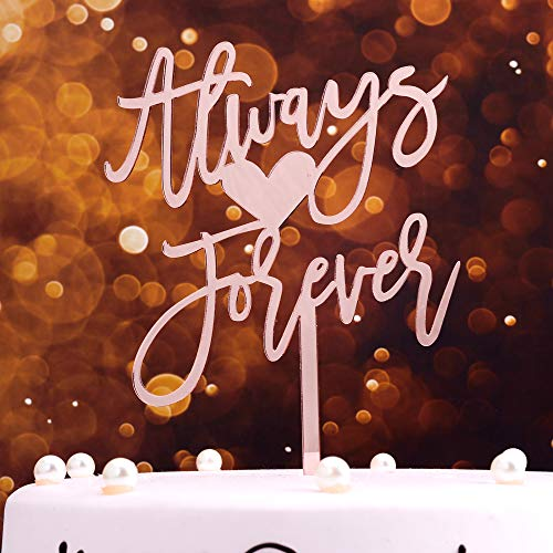 - Rose Gold Acrylic Cake Topper, Alway Forever Cake Topper with Heart-Shaped, Bride & Bridegroome Cake Topper