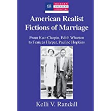 American Realist Fictions of Marriage: From Kate Chopin, Edith Wharton to Frances Harper, Pauline Hopkins (Modern American Literature)