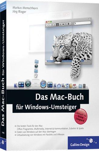 Das Mac-Buch für Windows-Umsteiger: Aktuell zu Mac OS X 10.6 Snow Leopard (Galileo Design)