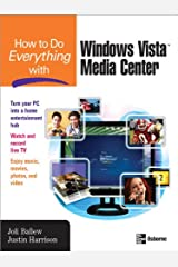 How to Do Everything with Windows Vista™ Media Center Kindle Edition