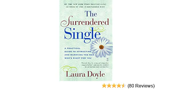 The surrendered single a practical guide to attracting and marrying the surrendered single a practical guide to attracting and marrying the m kindle edition by laura doyle health fitness dieting kindle ebooks fandeluxe Choice Image
