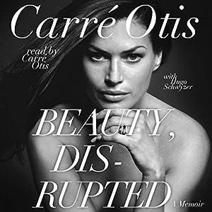Amazon Com Beauty Disrupted The Carre Otis Story border=