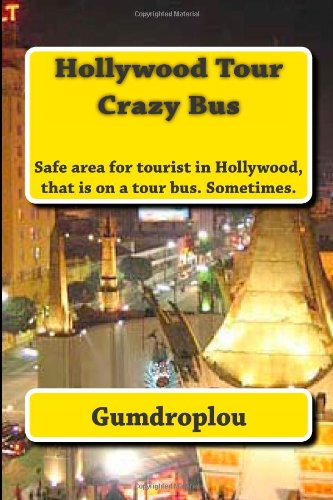 Hollywood Tour Crazy Bus: Not every tour in Hollywood is perfect, safe or fun. (Just getting started) (German Edition) ebook