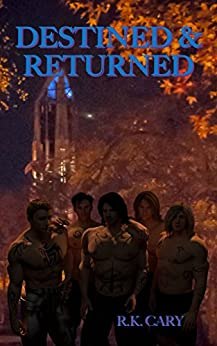 Destined & Returned (The Destined and Redeemed Series Book 2) by [Cary, RK]