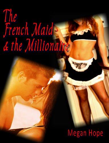 The French Maid & the Millionaire - An Erotic Novella (erotica / romance / romantic)]()