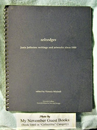 Selvedges - Janis Jefferies: Writings and Artworks Since 1980