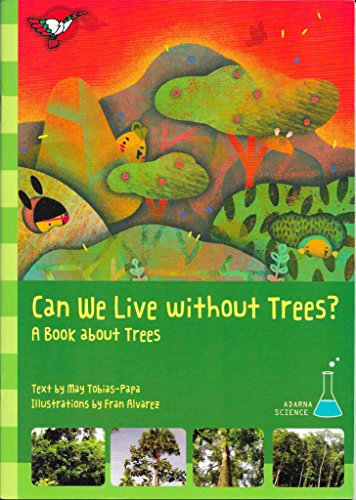Can we live without trees essays