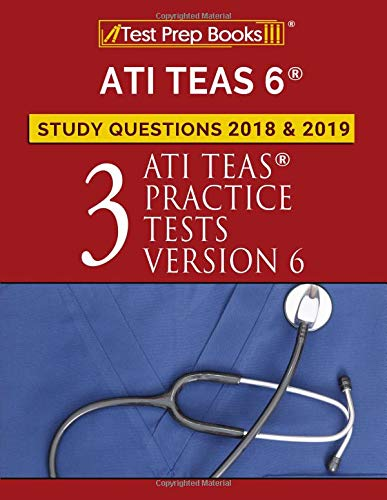 Pdf Medical Books ATI TEAS 6 Study Questions 2018 & 2019: Three ATI TEAS Practice Tests Version 6