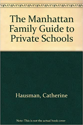 Best [top] the manhattan family guide to private schools and selectiv….