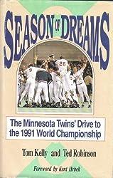 Season of Dreams: The Minnesota Twins' Drive to the 1991 World Championship