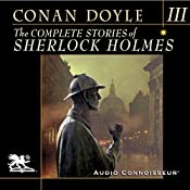 The Complete Stories of Sherlock Holmes, Volume 3 | Sir Arthur Conan Doyle