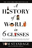 A History of the World in 6 Glasses Standage, Tom ( Author ) Apr-01-2006 Paperback