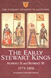 Front cover for the book The Early Stewart Kings: Robert II and Robert III, 1371-1406 by Stephen Boardman