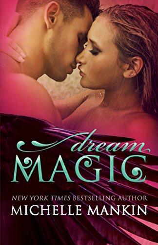 Dream Magic (The MAGIC series Book 2) by [Mankin, Michelle]