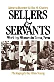 Sellers and Servants: Working Women in Lima, Peru by Ximena Bunster (1988-07-30)