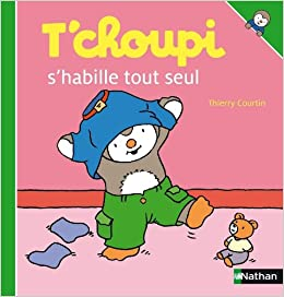 T Choupi S Habille Tout Seul Amazon Fr Thierry Courtin Livres