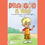 Draegon is Two: Grandma! Draegon was always right, or was he? | Tracey Nelson Porter