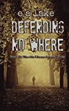 Defending No Where (The No Where Apocalypse) (Volume 3)