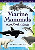 Marine Mammals of the North Atlantic, Kinze, Carl Christian, 0691113076