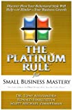 img - for The Platinum Rule for Small Business Mastery by Alessandra Ph.D., Tony, Finklestein, Ronald, Zimmerman, Scot (2007) Paperback book / textbook / text book