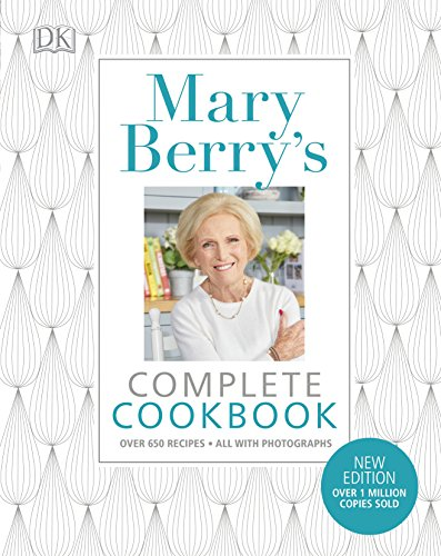 Mary Berry's Complete Cookbook: Family Favourites with Perfect Results Every Time by Mary Berry