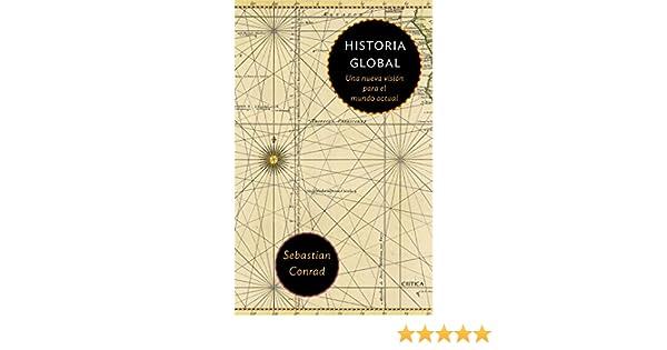 Historia Global: Una nueva visión para el mundo actual eBook ...