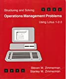Structuring and Solving Operations Management Problems Using Lotus 1-2-3, Steven M. Zimmerman and Stanley M. Zimmerman, 0314853626