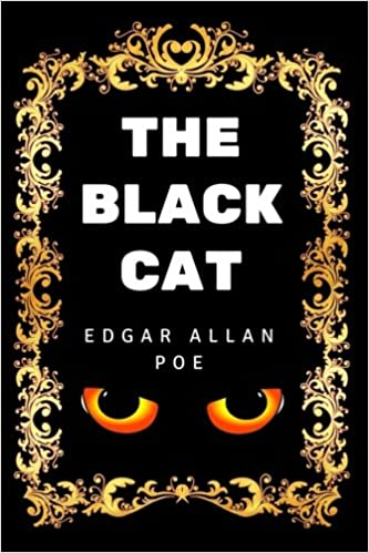 The Black Cat: By Edgar Allan Poe - Illustrated