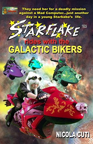 Book: Starflake rides with the Galactic Bikers-Revised (Starflake the Starbabe Book 3) by Nicola Cuti