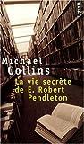 La vie secrète de E. Robert Pendleton
