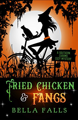Fried Chicken & Fangs (A Southern Charms Cozy Mystery Book (Southern Fried Chicken)