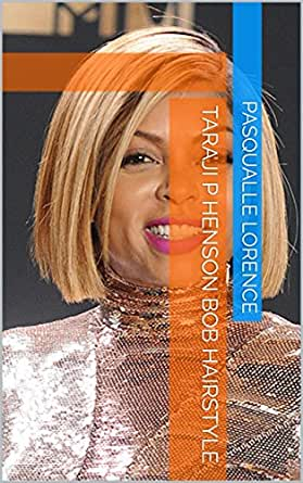Terrific Taraji P Henson Bob Hairstyle Kindle Edition By Pasqualle Natural Hairstyles Runnerswayorg