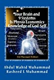 Your Brain and 9 Systems: Equal the Physio-Economics of God Divine Knowledge of God-Self (vol. one)