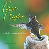 First Flight: A Mother Hummingbird's Story