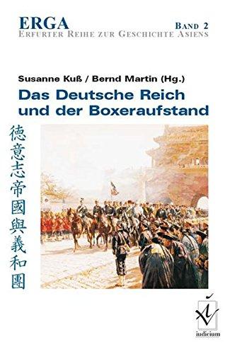 Das Deutsche Reich und der Boxeraufstand (ERGA. Erfurter Reihe zur Geschichte Asiens)