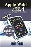 Apple Watch Series 4 Guide: Basic Operation, Hidden Tips / Tricks, Siri Commands and Troubleshooting: Large Print for Seniors