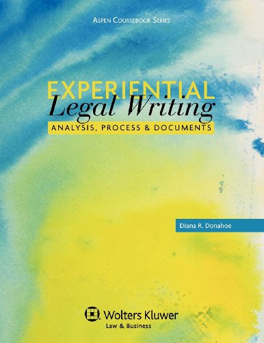 Experiential Legal Writing: Analysis, Process, and Documents (Aspen Coursebook) by Donahoe Diana R
