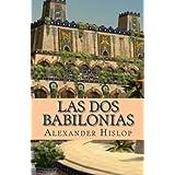 Las Dos Babilonias (Spanish Edition)
